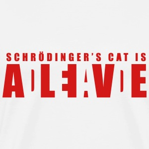 Schroedinger's Cat - Dead or Alive T-Shirts - Men's Premium T-Shirt