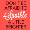 DON'T BE AFRAID TO SPARKLE A LITTLE BRIGHTER - Women's Flowy Tank Top by Bella