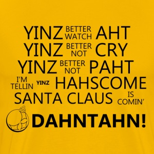 Yinz better watch aht! T-Shirts - Men's Premium T-Shirt