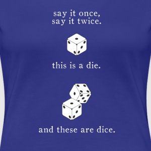 say-it-dice.png Women's T-Shirts - Women's Premium T-Shirt