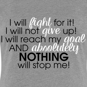 I WILL FIGHT FOR IT - Women's Premium T-Shirt