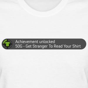 Achievement - Get Stranger to Read Your Shirt - Women's T-Shirt