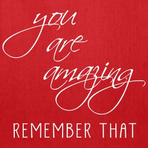 YOU ARE AMAZING REMEMBER THAT - Tote Bag