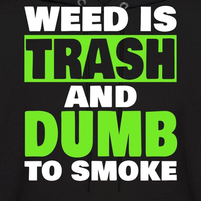Weed Is Trash Hoodie
