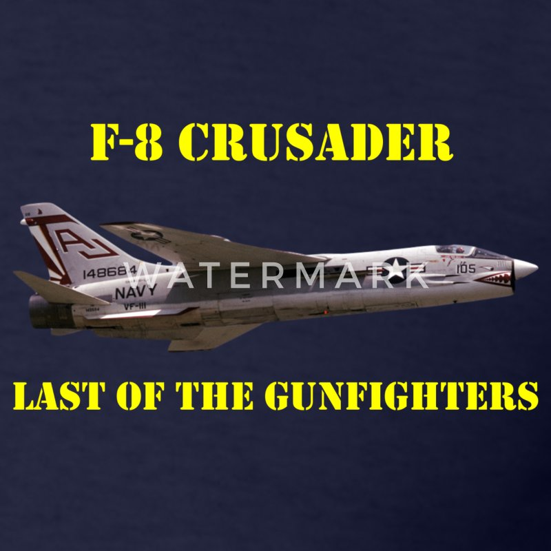 F-8 Crusader Last Of The Gunfighters Deluxe Shirt - Men's T-Shirt