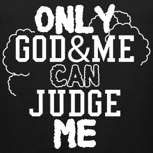 only god can judge me Tank Tops - Men's Premium Tank