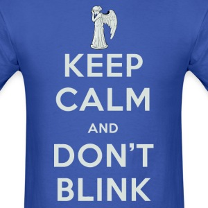 Keep Calm And Dont Blink T-Shirts - Men's T-Shirt