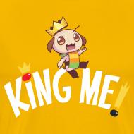 Design ~ King Me! - Unisex