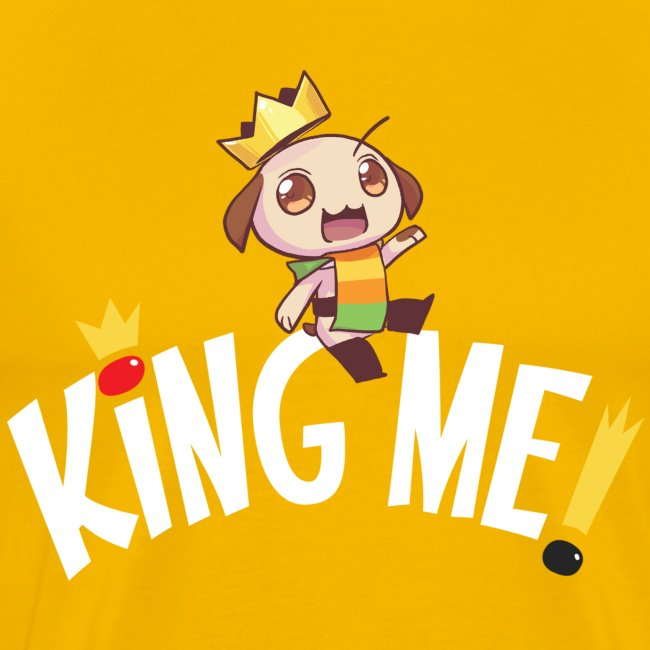 King Me! - Unisex