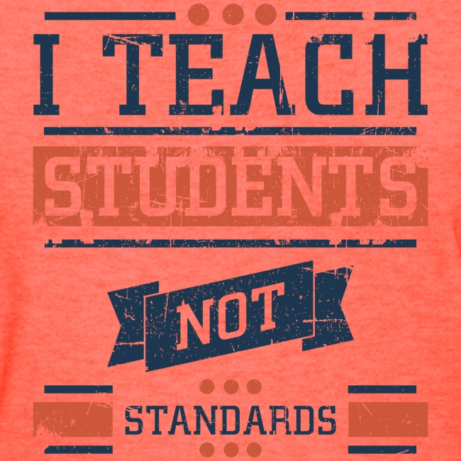 Students, Not Standards