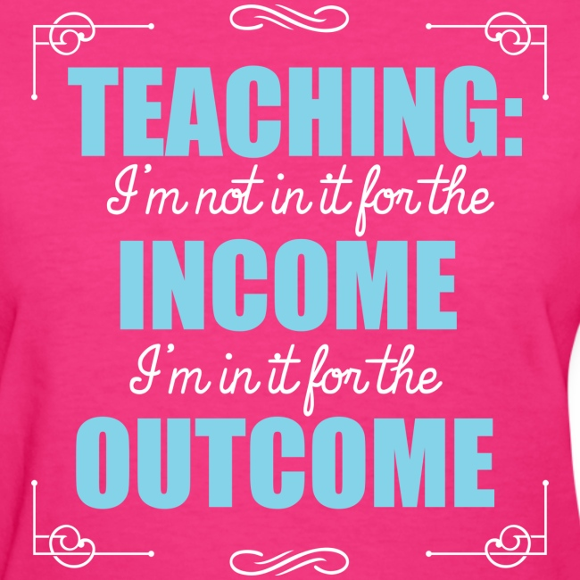 Outcome, Not Income