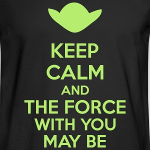 Keep Calm And The Force With You May Be Long Sleeve Shirts - Men's Long Sleeve T-Shirt