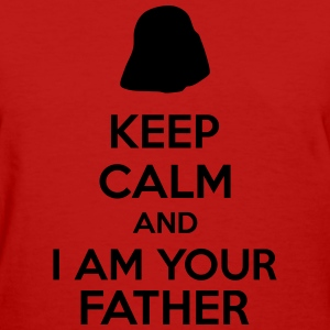 Keep Calm And I Am Your Father T-shirts - T-shirt pour femmes