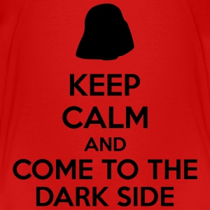 Keep Calm And Come To The Dark Side Baby & Toddler Shirts - Toddler Premium T-Shirt