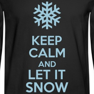 Keep Calm And Let It Snow Long Sleeve Shirts - Men's Long Sleeve T-Shirt
