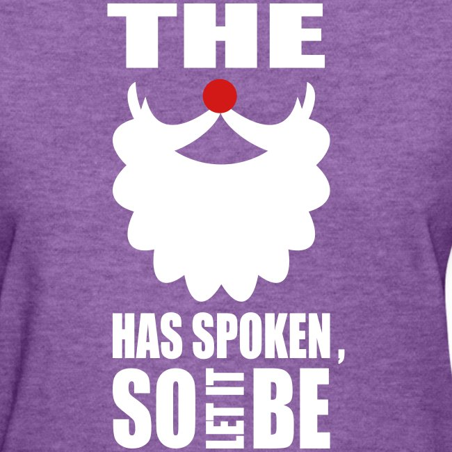 The Beard Has Spoken