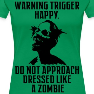 Warning Trigger Happy Zombie - Women's Premium T-Shirt