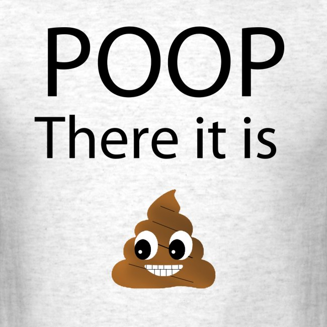 Poop There It Is Shirt