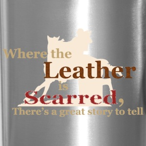 Where the Leather is Scarred...  Mugs & Drinkware - Travel Mug