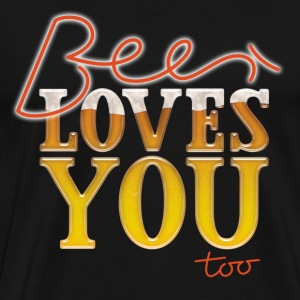 Beer loves you too T-Shirts - Men's Premium T-Shirt