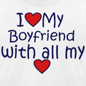 I LOVE MY BOYFRIEND WITH ALL MY HEART - Men's T-Shirt by American Apparel