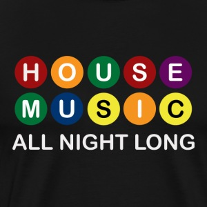 House Music All Night Long  - Men's Premium T-Shirt