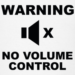 Warning No Volume Control - Men's T-Shirt