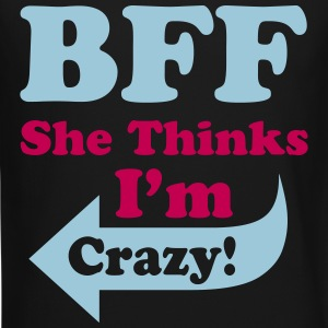 She Thinks I'm Crazy Long Sleeve Shirts - Crewneck Sweatshirt