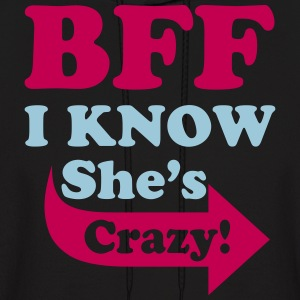 I Know She's Crazy Hoodies - Men's Hoodie