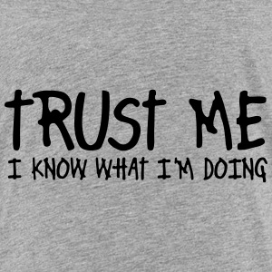 trust me i know what i'm doing Kids' Shirts - Kids' Premium T-Shirt