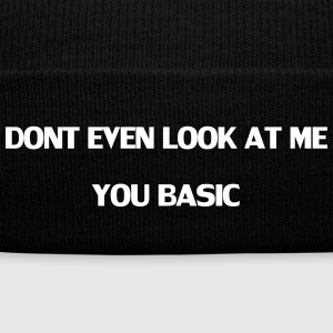 DONT EVEN LOOK AT ME YOU'RE BASIC BEANIE - Knit Cap with Cuff Print