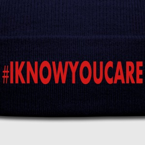 I KNOW YOU CARE Knit Beanie Caps - Knit Cap with Cuff Print