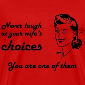 Your Wife Choices - Men's Premium T-Shirt