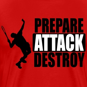 Tennis - prepare, attack, destroy T-Shirts - Men's Premium T-Shirt