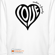 Design ~ Love Makes a Family Long Sleeve