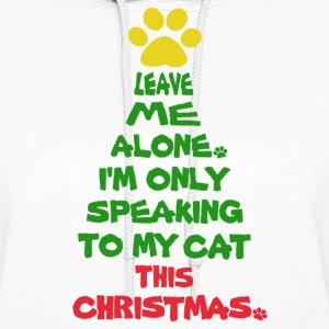 Only Speaking To My Cat This Christmas - Women's Hoodie