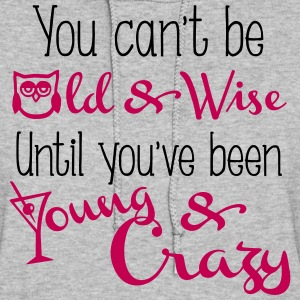 Young & Crazy Quote Hoodies - Women's Hoodie