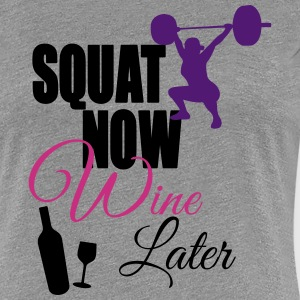 Squat Now Wine Later Women's T-Shirts - Women's Premium T-Shirt