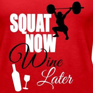 Squat Now Wine Later Tanks - Women's Premium Tank Top