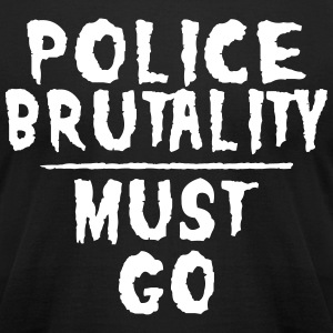 Police Brutality T-Shirts - Men's T-Shirt by American Apparel