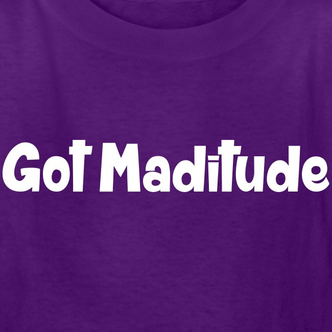 Got Maditude Kids T