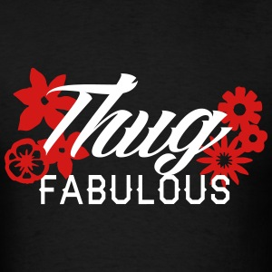 Thug Fabulous - Men's T-Shirt