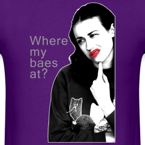 Where my baes at? Miranda - Men's T-Shirt