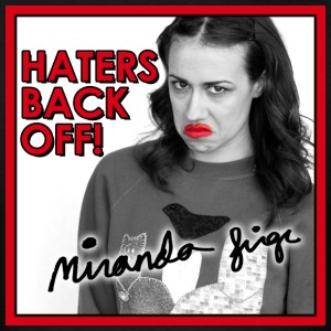 Haters Back Off! Miranda Sings - Men's T-Shirt