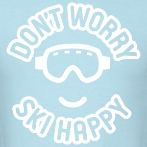 Don't Worry Ski Happy - Men's T-Shirt