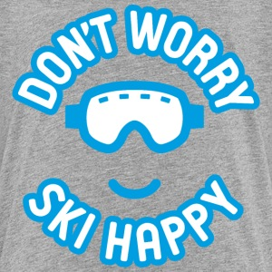 Don't Worry Ski Happy - Kids' Premium T-Shirt