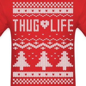 Ugly Thug Life Christmas T-Shirt - Men's T-Shirt