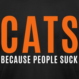 Cats, Because People Suck T-Shirts - Men's T-Shirt by American Apparel
