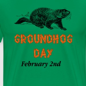 Ground Hog Day February 2nd T-Shirts - Men's Premium T-Shirt