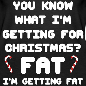 You Know What I'm Getting For Christmas? Fat! Tanks - Women's Premium Tank Top